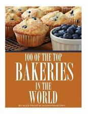 100 of the Top Bakeries in the World by Alex Trost and Vadim Kravetsky (2013,...