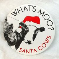Whats Moo Santa Cows Promo Button Pin