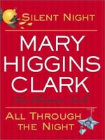 Silent Night/All Through the Night: Two Christmas Novels by Clark, Mary Higgins