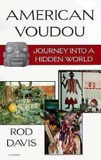 NEW American Voudou: Journey into a Hidden World by Rod Davis