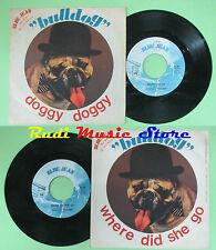 LP 45 7'' BULLDOG Doggy doggy Where did she go 1975 italy BLUE JEAN*no cd mc dvd
