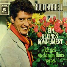 "7"" RUDI CARRELL Ein kleines Kompliment LOUIS NEEFS Where The Rainbow TONY HILLER"