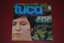 """TUCA XANGO' / UMBANDA  7"""" 45 GIRI"""