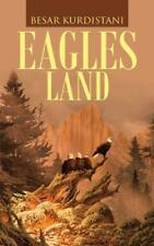 Eagles Land by Besar Kurdistani (2014, Hardcover)