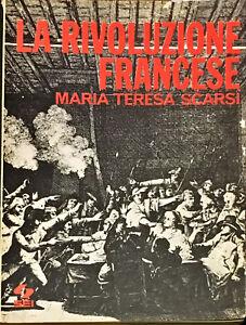 LA RIVOLUZIONE FRANCESE - MARIA TERESA SCARSI - ED INTERNAZIONALE 1989