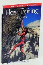 Flash Training: How to Rock Climb Series by Eric HÖRst: Vg+ softcover 80422