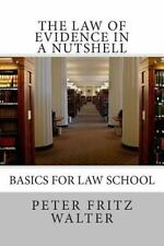 Scholarly Articles: The Law of Evidence in a Nutshell : Basics for Law School...