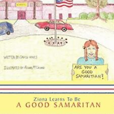 Ziona Learns to Be a Good Samaritan by Danise Hines (2009, Paperback)