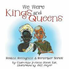 We Were Kings and Queens by Charvette Jones (2016, Paperback)