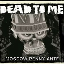 "DEAD TO ME ""MOSCOW PENNY ANTE"" CD NEW+"