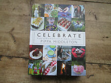 PIPPA MIDDLETON CELEBRATE THE ULTIMATE COOK BOOK NEW STOCK