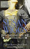 Per ordine del re - Susan Wiggs - Libro Nuovo in offerta!
