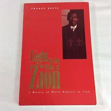 Light in the Midst of Zion History of Black Baptists in Utah France Davis Mormon