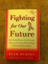 Fighting for Our Future : How Young Women Find Strength, Hope, and Courage While