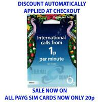 O2 PAYG INTERNATIONAL SIM CARD **NOW ONLY 20p** (DISCOUNT AUTO APPLIED)