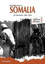 SOMALIA US INTERVENTION 1992-1994 AFRICA @WAR SERIES VOLUME 9