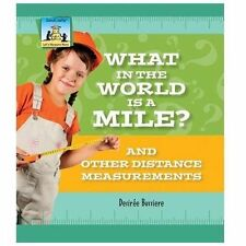 What in the World Is a Mile?: And Other Distance Measurements (Let's Measure