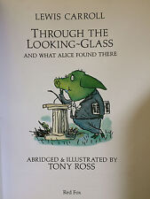 Through the Looking Glass by Lewis Carroll TONY ROSS abridged & illustrated 5+