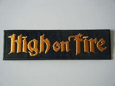 HIGH ON FIRE PATCH Sludge Stoner Doom Sleep Thrones Melvins Bongzilla Om NEW