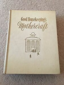 Vintage Good Housekeeping's 'Mothercraft' Book 1959 Hardback