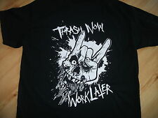 Thrash now work later t-shirt,heavy metal,slayer,kreator,anthrax,evile,testament