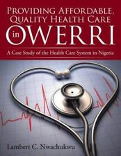 Providing Affordable, Quality Health Care in Owerri : A Case Study of the...