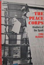 THE PEACE CORPS:  KINDLERS OF THE SPARK - EDNA McGUIRE