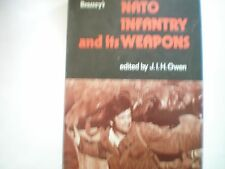 NATO INFANTRY & ITS WEAPONS by J. OWEN 1976  H/B ALMOST AS NEW