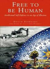 Free to be Human: Intellectual Self-defence in an Age of Illusions,David Edward