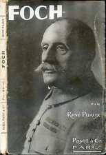 Guerre 1914-1918, René Puaux : FOCH, Vie, Doctrine, Oeuvre... 1918