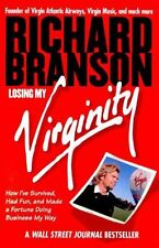 Losing My Virginity: How Ive Survived, Had Fun, and Made a Fortune Doing Busine