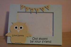 """Personalised handmade photo frame - OWL ALWAYS BE YOUR FRIEND gift 6x4"""""""