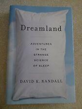 Dreamland:Adventures in the Strange Science of Sleep by David K. Randall-HC 1st