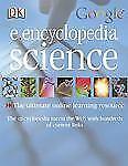 DK Google E.encyclopedia: Science by Woodford, Chris, Bryan, Kim, Kerrod, Robin