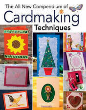 The All New Compendium of Cardmaking Techniques by Search Press Ltd...