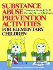 Substance Abuse Prevention Activities for Elementary Children, Gerne, Patricia,