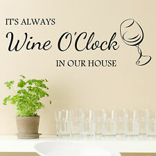 It's Always Wine O'Clock In Our House Wall Art Sticker Decal