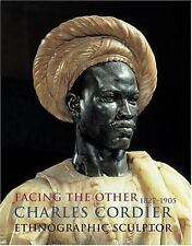 Facing the Other : Charles Cordier (1827-1905) Ethnographic Sculptor