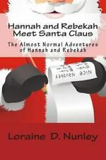 Hannah and Rebekah Meet Santa Claus : The Almost Normal Adventures of Hannah...