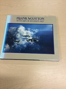 Frank Wootton: Fifty Years of Aviation Art by Frank Wootton Hardback Book 1992