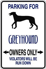 HUMOROUS GREYHOUND OWNER PARKING ONLY DOG SIGN METAL FUNNY MUST SEE GIFT COMICAL