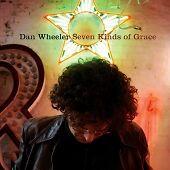 Dan Wheeler - Seven Kinds of Grace (2007) nr mint
