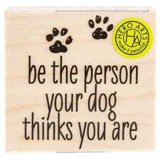 Hero Arts Rubber Stamp Be The Person Your Dog Thinks You Are E5996