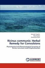 Ricinus Communis: Herbal Remedy For Convulsions: Phytochemical And Pharmacolo...