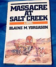 MASSACRE AT SALT CREEK by Blaine Yorgason HB 1979 1st ED LDS MORMON