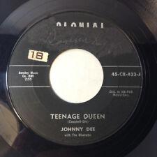JOHNNY DEE Teenage Queen / It's Gotta Be You 45 1957 Rockabilly Rocker R&R VG++