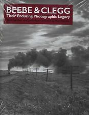 BEEBE & CLEGG - Their Enduring RAILROAD PHOTOGRAPHIC LEGACY -- (NEW BOOK)