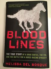 Bloodlines : The True Story of a Drug Cartel, the FBI, and the Battle for a Hors