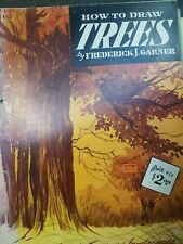 How to draw TREES FREDERICK J. GARNER Walter T. Foster Publication