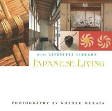 Japanese Living (Mini Lifestyle Library), Noboru Murata, Good Condition Book, IS